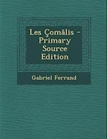 Les Comalis - Primary Source Edition