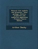 Natural Rock Asphalts and Bitumens af Arthur Danby
