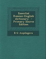 Essential Russian-English Dictionary - Primary Source Edition af B. G. Anpilogova