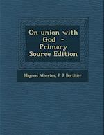 On Union with God af P. J. Berthier, Magnus Albertus
