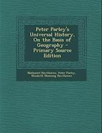 Peter Parley's Universal History, on the Basis of Geography - Primary Source Edition af Peter Parley, Elizabeth Manning Hawthorne, Nathaniel Hawthorne