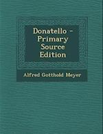 Donatello - Primary Source Edition