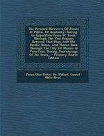 The Personal Narrative of James O. Pattie, of Kentucky af Dr Willard, Conrad Malte-Brun, James Ohio Pattie