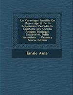 Les Carrelages Emailles Du Moyen-Age Et de La Renaissance af Emile Ame