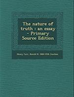 The Nature of Truth af Harold H. 1868-1938 Joachim, Henry Carr