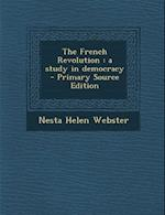 The French Revolution af Nesta Helen Webster