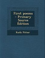 First Poems - Primary Source Edition af Ruth Pitter
