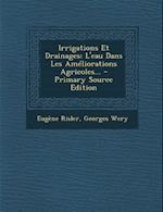Irrigations Et Drainages af Georges Wery, Eugene Risler