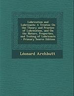 Lubrication and Lubricants af Leonard Archbutt