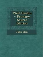 Vieil-Hesdin - Primary Source Edition af Jules Lion