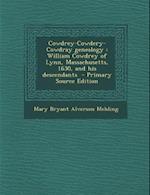 Cowdrey-Cowdery-Cowdray Genealogy af Mary Bryant Alverson Mehling