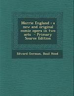 Merrie England af Edward German, Basil Hood