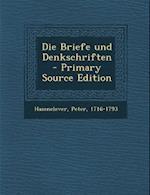 Die Briefe Und Denkschriften - Primary Source Edition af Peter Hasenclever