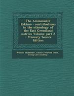The Ammassalik Eskimo af Gustav Frederik Holm, Georg Carl Amdrup, William Thalbitzer