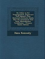 Die Zither in Der Vergangenheit, Gegenwart Und Zukunft af Hans Kennedy