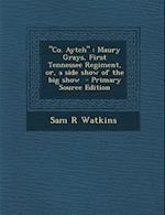 """""""Co. Aytch"""" af Sam R. Watkins"""