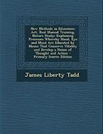 New Methods in Education af James Liberty Tadd