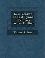 New Version of East Lynne - Primary Source Edition af William J. Dean