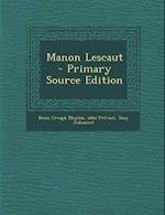 Manon Lescaut - Primary Source Edition af Abbe Prevost, Denis Creagh Moylan, Tony Johannot