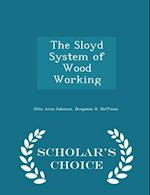 The Sloyd System of Wood Working - Scholar's Choice Edition