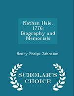Nathan Hale, 1776: Biography and Memorials - Scholar's Choice Edition
