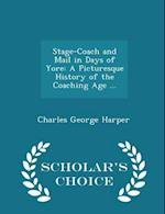 Stage-Coach and Mail in Days of Yore af Charles George Harper