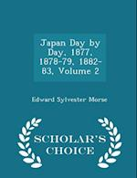 Japan Day by Day, 1877, 1878-79, 1882-83, Volume 2 - Scholar's Choice Edition