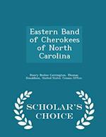 Eastern Band of Cherokees of North Carolina - Scholar's Choice Edition