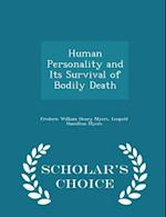 Human Personality and Its Survival of Bodily Death - Scholar's Choice Edition