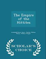 The Empire of the Hittites - Scholar's Choice Edition