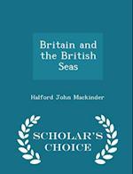 Britain and the British Seas - Scholar's Choice Edition af Halford John Mackinder