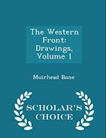 The Western Front: Drawings, Volume 1 - Scholar's Choice Edition af Muirhead Bone