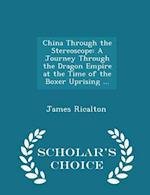 China Through the Stereoscope af James Ricalton