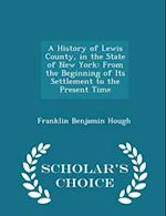 A History of Lewis County, in the State of New York af Franklin Benjamin Hough