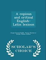 A copious and critical English-Latin lexicon - Scholar's Choice Edition