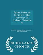 Foras feasa ar Éirinn = The history of Ireland Volume 6 - Scholar's Choice Edition