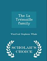 The La Tremoille Family - Scholar's Choice Edition af Winifred Stephens Whale