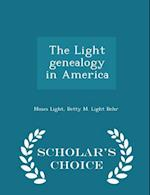 The Light Genealogy in America - Scholar's Choice Edition af Moses Light, Betty M. Light Behr