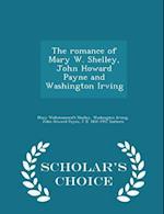 The romance of Mary W. Shelley, John Howard Payne and Washington Irving - Scholar's Choice Edition af Mary Wollstonecraft Shelley, John Howard Payne, Washington Irving