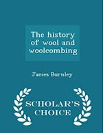 The history of wool and woolcombing - Scholar's Choice Edition