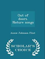 Out of doors. Nature songs - Scholar's Choice Edition af Annie Johnson Flint