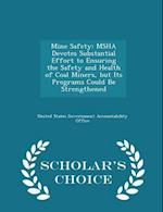 Mine Safety: MSHA Devotes Substantial Effort to Ensuring the Safety and Health of Coal Miners, but Its Programs Could Be Strengthened - Scholar's Choi