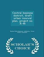 Central business district, draft urban renewal plan, project no. R-46 - Scholar's Choice Edition af Victor Gruen Associates, Boston Redevelopment Authority