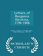Letters of Benjamin Hawkins, 1796-1806 - Scholar's Choice Edition af Stephen Beauregard Weeks, Benjamin Hawkins