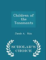 Children of the Tenements - Scholar's Choice Edition