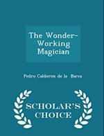 The Wonder-Working Magician - Scholar's Choice Edition