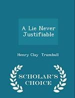 A Lie Never Justifiable - Scholar's Choice Edition