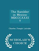 The Rambler in Mexico: MDCCCXXXIV - Scholar's Choice Edition