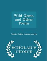 Wild Geese, and Other Poems - Scholar's Choice Edition af Annie Crim Leavenworth