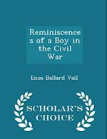 Reminiscences of a Boy in the Civil War - Scholar's Choice Edition af Enos Ballard Vail